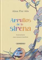 Arrullos de la sirena/ The Mermaid's Lullabies