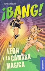 ¡Bang! León y la cámara mágica / Bang! Leon and the Magic Camera