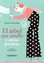 El Arbol Que Arrulla y Otros Poemas af Gloria Cecilia Diaz