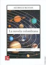 La Novela Colombiana, Planetas y Satelites af Seymour Menton