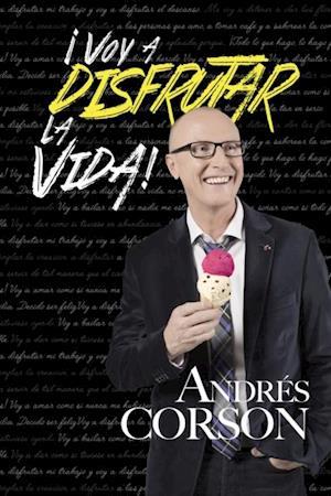 Voy a Disfrutar La Vida af Andres Corson