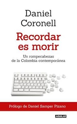Bog, paperback Recordar Es Morir / To Remember Is to Die af Daniel Coronell