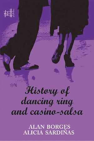 History of dancing ring and casino-salsa af Alan Silvano, Alicia Sardiñas