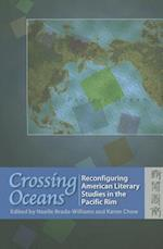 Crossing Oceans - Reconfiguring American Literary Studies in the Pacific Rim