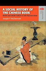 A Social History of the Chinese Book - Books and Literati Culture in Late Imperial China (Understanding China: New Viewpoints on History And Culture)