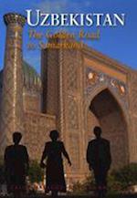 Uzbekistan : The Golden Road to Samarkand