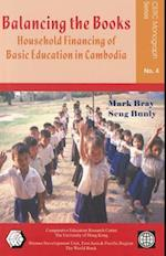 Balancing the Books - Household Financing of Basic  Education in Cambodia (CERC Monograph S)