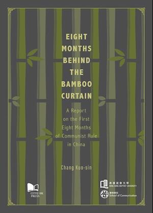 Bog, paperback Eight Months Behind the Bamboo Curtain af Chang Kuo-sin