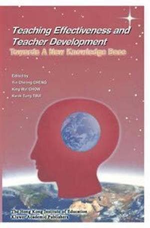 Teaching Effectiveness and Teacher Development : Towards a New Knowledge Base