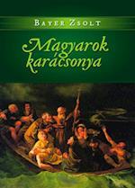 Magyarok karacsonya af Bayer Zsolt