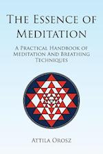 The Essence of Meditation: A Practical Handbook of Meditation and Breathing Techniques
