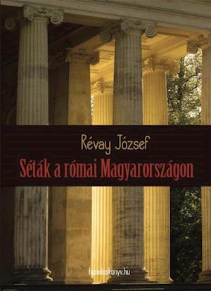 Setak a romai Magyarorszagon
