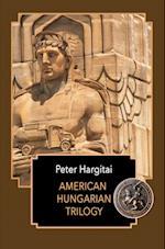 American Hungarian Trilogy af Peter Hargitai