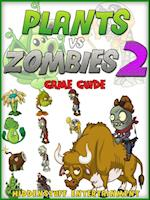 PvZ 2: The Unofficial Strategies, Tricks and Tips for Plants vs Zombies 2 af Hiddenstuff Entertainment