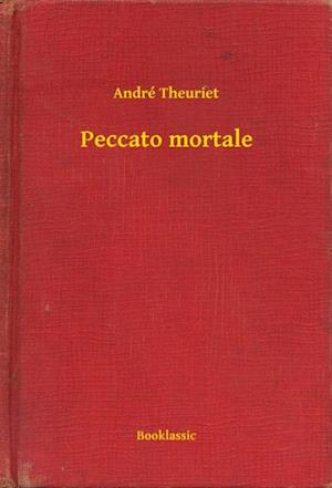 Peccato mortale af Andre Theuriet