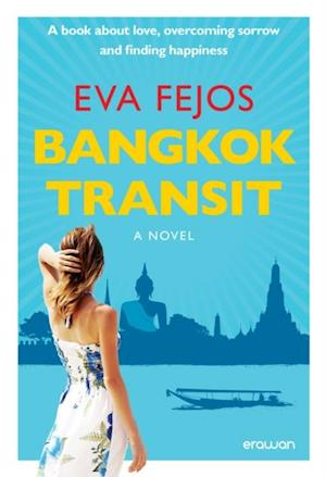 Bangkok Transit af Eva Fejos