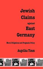 Jewish Claims Against East Germany af Angelika Timm