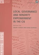 Local Governance and Minority Empowerment in the CIS af Valery Tishkov
