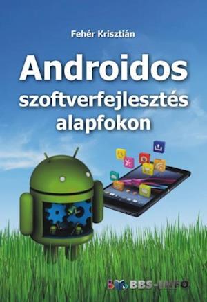 Androidos szoftverfejlesztes alapfokon af Feher Krisztian