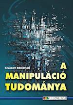 manipulacio tudomanya af Kivaghy Krisztian