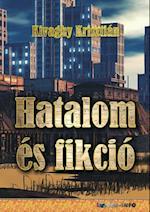 Hatalom es fikcio af Kivaghy Krisztian