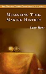 Measuring Time, Making History af Lynn Hunt