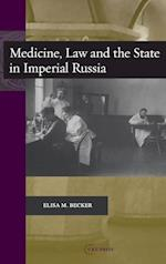 Medicine, Law and the State in Imperial Russia