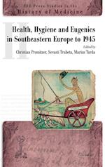 Health, Hygiene and Eugenics in Southeastern Europe (Ceu Press Studies in the History of Medicine, nr. 2)