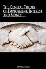 The General Theory of Employment, Interest and Money af John Maynard Keynes