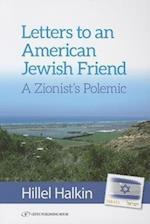 Letters to an American Friend, a Zionist Polemic