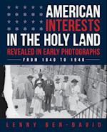 American Interests in the Holy Land Revealed in Early Photographs