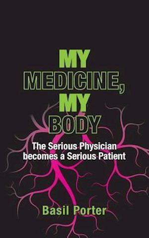 Bog, paperback My Medicine, My Body af Basil Porter