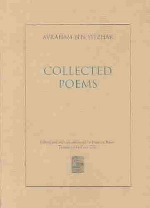 Bog, paperback The Collected Poems of Avraham Ben Yitzhak af Avraham Ben Yitzhak