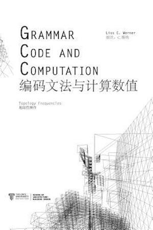 Bog, paperback Grammar, Code and Computation af Liss C. Werner