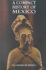 A Compact History af Daniel Cosio Villegas, Lorenzo Meyer, Luis J. Gonzalez