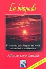 La Busqueda = The Quest-In Search of Your True Identity