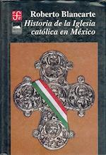 Historia de La Iglesia Catolica En Mexico af Roberto Blancarte