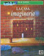La Casa Imaginaria af Pilar Mateos