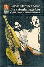 Los Rebeldes Vencidos af H'Ctor Crdenas, Carlos Martinez Assad