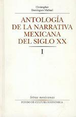 Antologia de la Narrativa Mexicana del Siglo XX, I