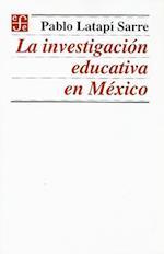 La Investigacion Educativa En Mexico af Pablo Latapi Sarre