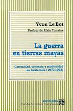 La Guerra En Tierras Mayas af Yvon Le Bot