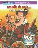 Amadis de Anis...amadis Codorniz/ Amadis Sweet..Amadis Salty af Francisco Hinojosa
