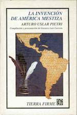 La Invencion de America Mestiza af Arturo Uslar Pietri, Michael Barzelay