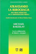 Atravesando La Burocracia af Barry Bozeman, Michael Barzelay