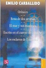 Orinoco; Rosa de DOS Aromas; El Mar y Sus Misterios; Escrito En El Cuerpo de La Noche; Los Esclavos de Estambul af Emilio Carballido