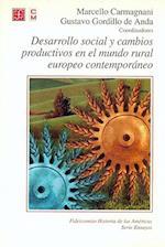 Desarrollo Social y Cambios Productivos En El Mundo Rural Europeo Contemporaneo af Marcello Carmagnani, Mario Alberto Carrera