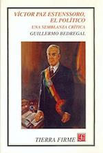 Victor Paz Estenssoro, El Politico. Una Semblanza Critica (Sociologa)