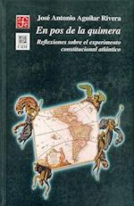 En Pos de La Quimera. Reflexiones Sobre El Experimento Constitucional Atlantico