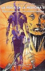 La Fisica En La Medicina, II. Ojos Nuevos Para Los Mismos Cuerpos af Maria Cristina Pina Barba, Salvador Elizondo